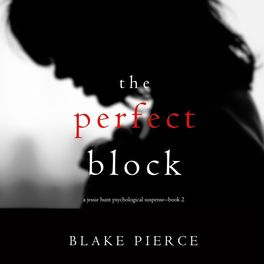 Album cover of The Perfect Block (A Jessie Hunt Psychological Suspense Thriller—Book Two)
