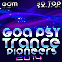 Various Artists: Goa Psy Trance Pioneers, Vol  1 2014 (30 Top