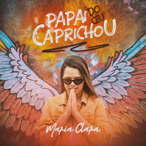 Baixar Música Papai do Céu Caprichou – Maria Clara (2018) Grátis