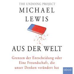 Aus der Welt (Grenzen der Entscheidung oder Eine Freundschaft, die unser Denken verändert hat) Audiobook