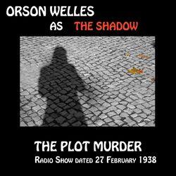 Orson Welles as The Shadow, The Plot Murder