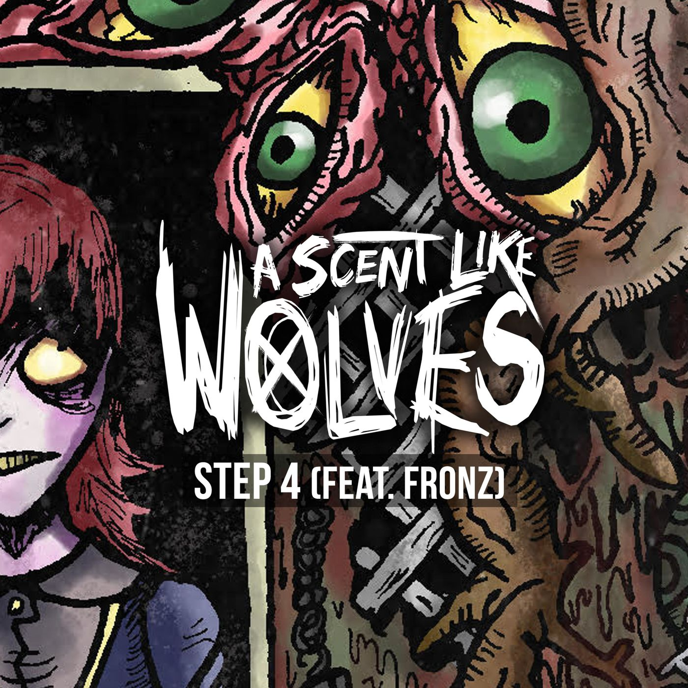 A Scent Like Wolves - Step 4 [single] (2019)