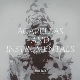 Album cover of LIVING THINGS: Acapellas and Instrumentals