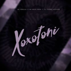 Xoxotoni – MC Nego Rosa ft MC Kwalla MP3 320 Kbps CD Completo