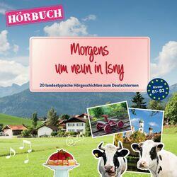 Pons Hörbuch Deutsch als Fremdsprache: Morgens um neun in Isny (20 landestypische Hörgeschichten zum Deutschlernen, B1-B2)