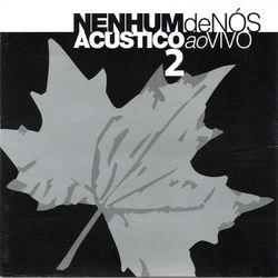 Nenhum De Nós – Acústico ao Vivo 2 2020 CD Completo