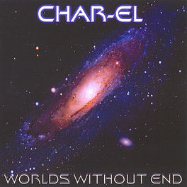 Char-El - Worlds Without End