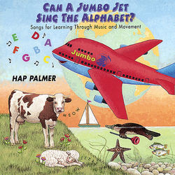 Can a Jumbo Jet Sing the Alphabet? – Songs For Learning Through Music and Movement