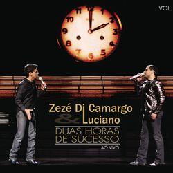 Zezé Di Camargo e Luciano – 2 Horas de Sucesso – Ao Vivo 2009 CD Completo