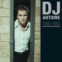 This Time - DJ ANTOINE - DJ VINI DYAGILEV