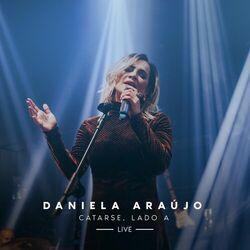 Download Daniela Araújo - Catarse: Lado A (Live) 2020
