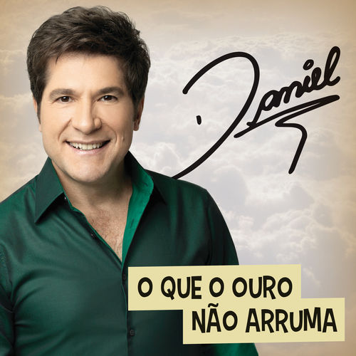 Baixar Música O Que O Ouro Não Arruma – Daniel (2016) Grátis