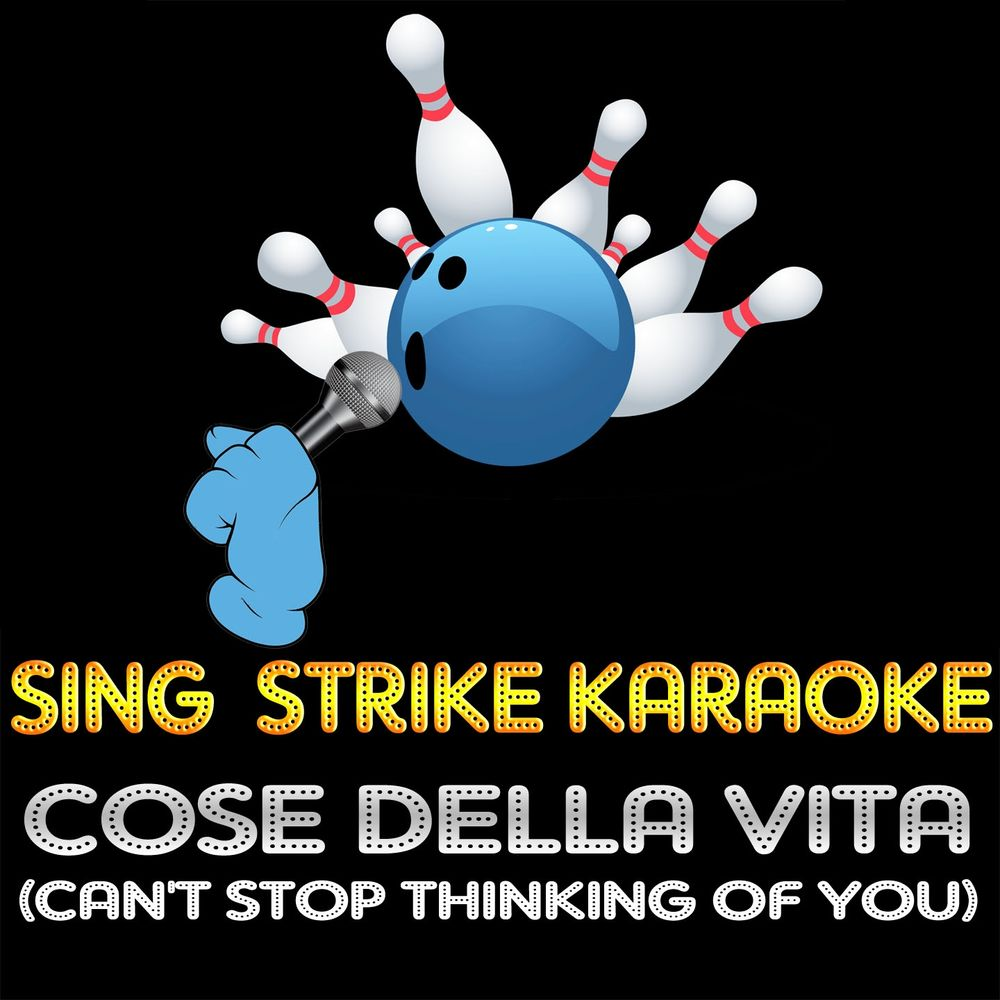 Cose della Vita (Can't Stop Thinking of You) (Karaoke Version) (Originally Performed By Eros Ramazzotti & Tina Turner)