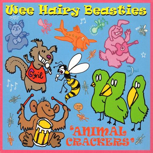 Wee Hairy Beasties: Animal Crackers - Music Streaming