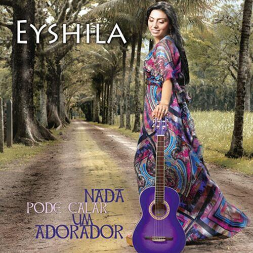 Baixar CD Nada Pode Calar Um Adorador – Eyshila (2009) Grátis