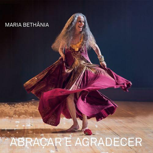 Download Maria Bethânia - Abraçar e Agradecer (Ao Vivo) 2016