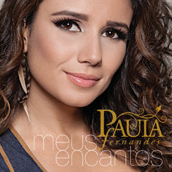Download Paula Fernandes - Meus Encantos (Brazil Version) 2012
