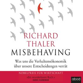Album cover of Misbehaving (Was uns die Verhaltensökonomik über unsere Entscheidungen verrät)