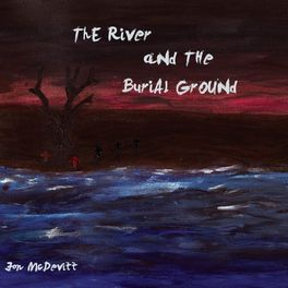 Album cover of The River and the Burial Ground