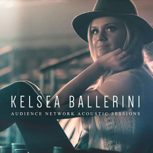 Baixar Single Audience Network Acoustic Sessions, Baixar CD Audience Network Acoustic Sessions, Baixar Audience Network Acoustic Sessions, Baixar Música Audience Network Acoustic Sessions - Kelsea Ballerini 2018, Baixar Música Kelsea Ballerini - Audience Network Acoustic Sessions 2018