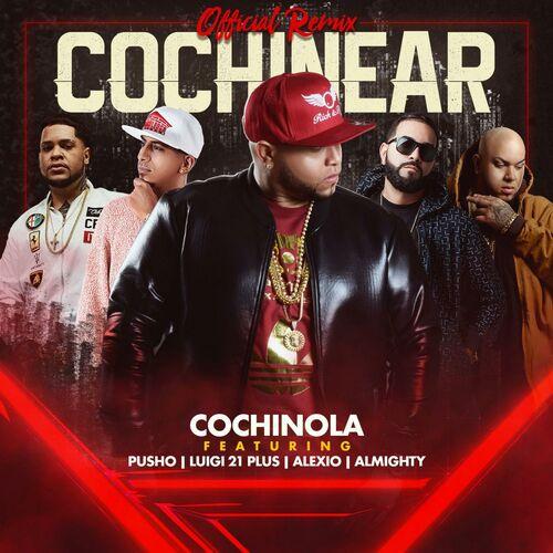 Cochi Mundial: Cochinear (Remix) [feat  Pusho, Luigi 21 Plus