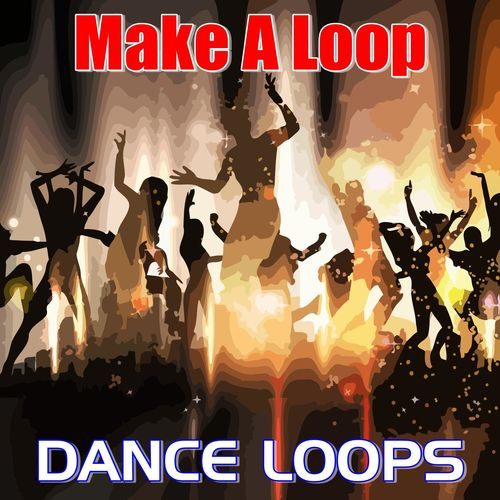 Make a Loop: Dance Music Loops - Musikstreaming - Lyssna i