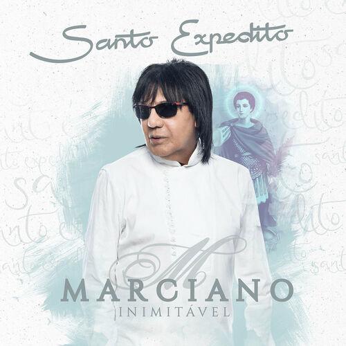 Baixar Single Santo Expedito, Baixar CD Santo Expedito, Baixar Santo Expedito, Baixar Música Santo Expedito - Marciano 2018, Baixar Música Marciano - Santo Expedito 2018