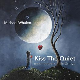 Michael Whalen - Kiss the Quiet