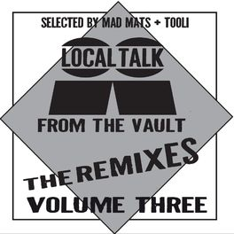 Album cover of Local Talk From The Vault The Remixes, Vol. 3
