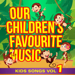 Our Children's Favourite Music – Kids Songs, Vol. 1