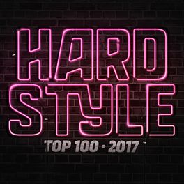 Album cover of Hardstyle Top 100 - 2017