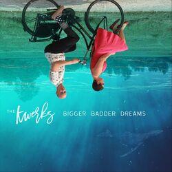Bigger Badder Dreams
