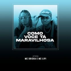Música Como Se Tá Maravilhosa - Mc Lipi (2020<)