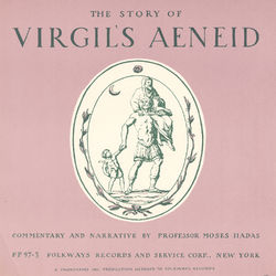 The Story of Virgil's Aeneid: Introduction and Readings in Latin (and English) by Professor Moses Hadas