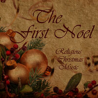 Religious Christmas Music.Religious Christmas Music The First Noel Religious