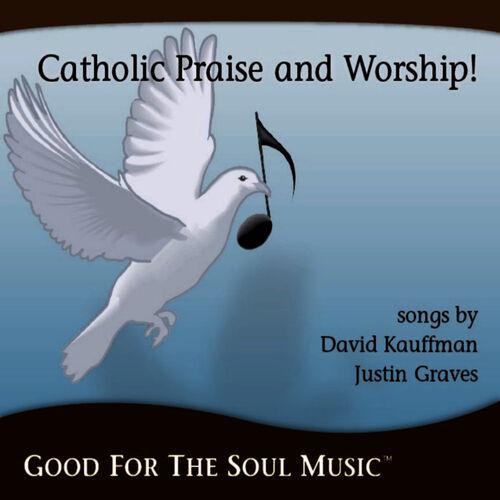 David Kauffman: Catholic Praise and Worship From Good For
