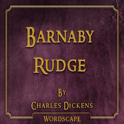 Barnaby Rudge (By Charles Dickens)