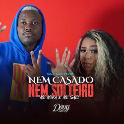 Mc Mika, MC Saci, Dj Cayoo – Nem Casado, Nem Solteiro 2020 CD Completo