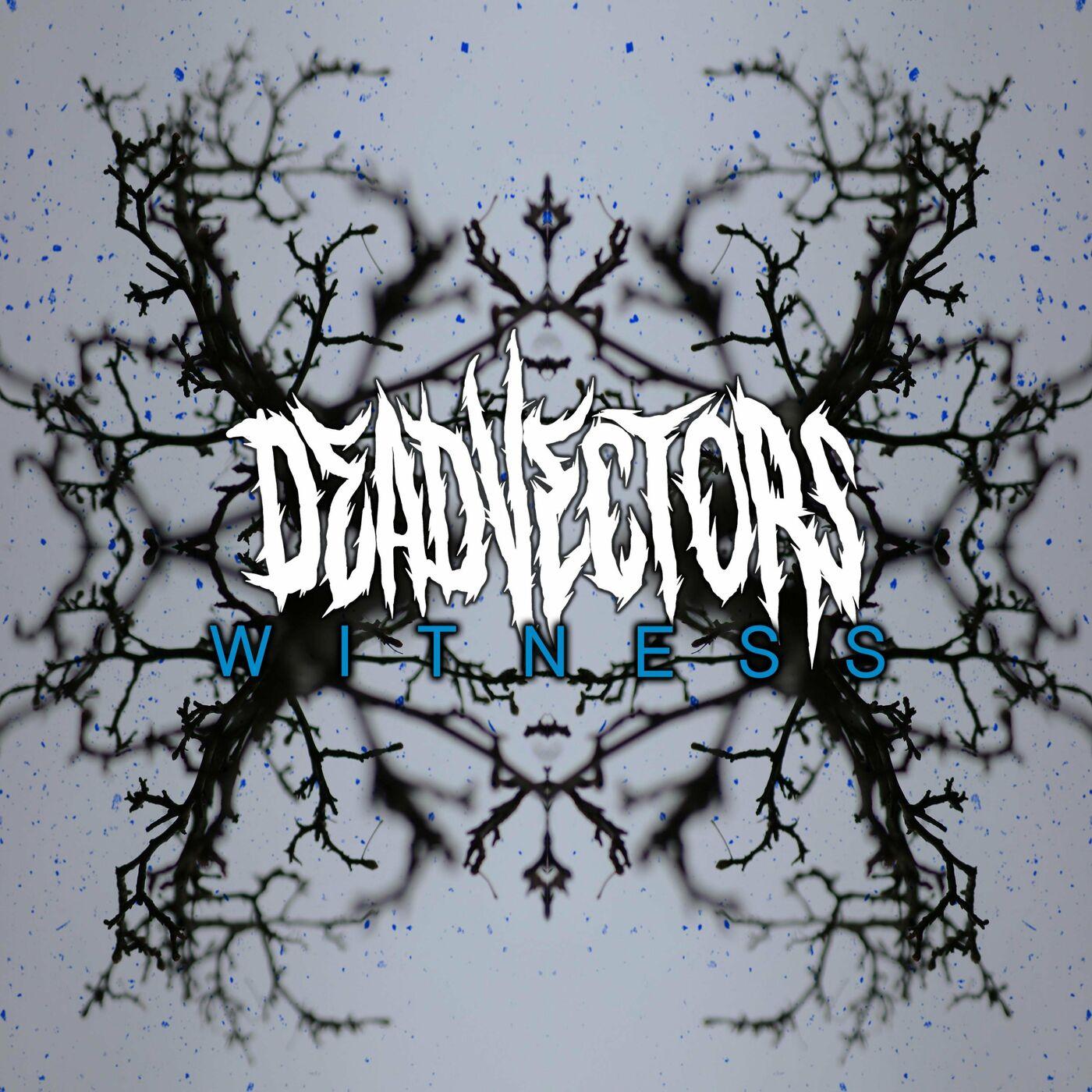 DeadVectors - Witness [single] (2021)