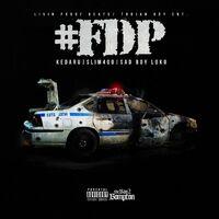 Kedaru: Fdp (feat  Slim 400 & Sad Boy Loko) - Music Streaming