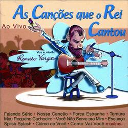 Download Renato Vargas - As Canções Que o Rei Cantou (Ao Vivo), Vol.1 2001