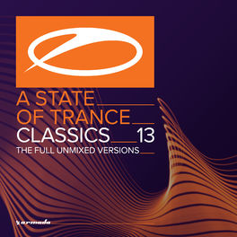 Album cover of A State Of Trance Classics, Vol. 13 (The Full Unmixed Versions)