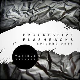 Album cover of Progressive Flashbacks: Episode #007