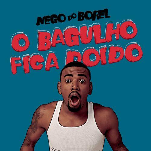 Música O Bagulho Fica Doido – Nego do Borel (2018)