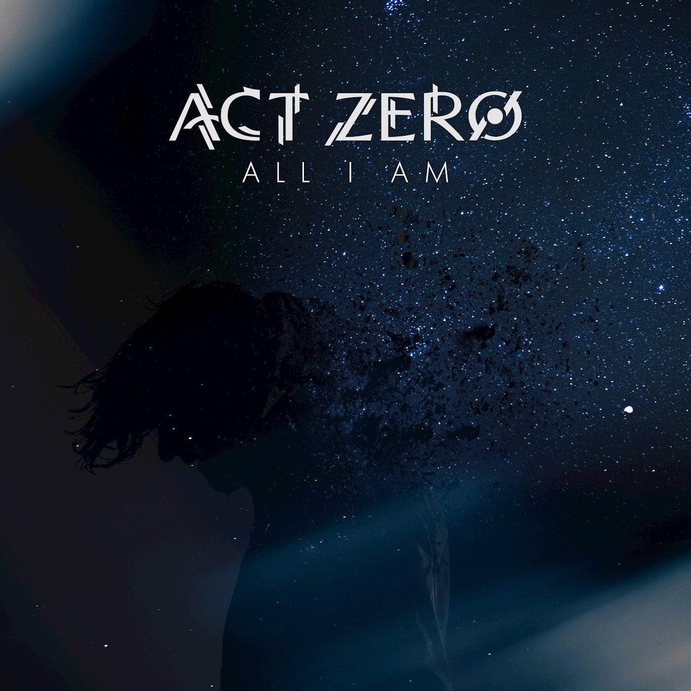 Act Zero - All I Am [single] (2019)