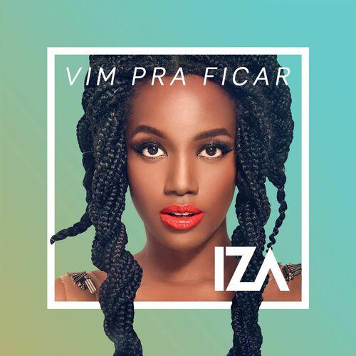 Baixar Música Vim pra ficar – IZA (2017) Grátis