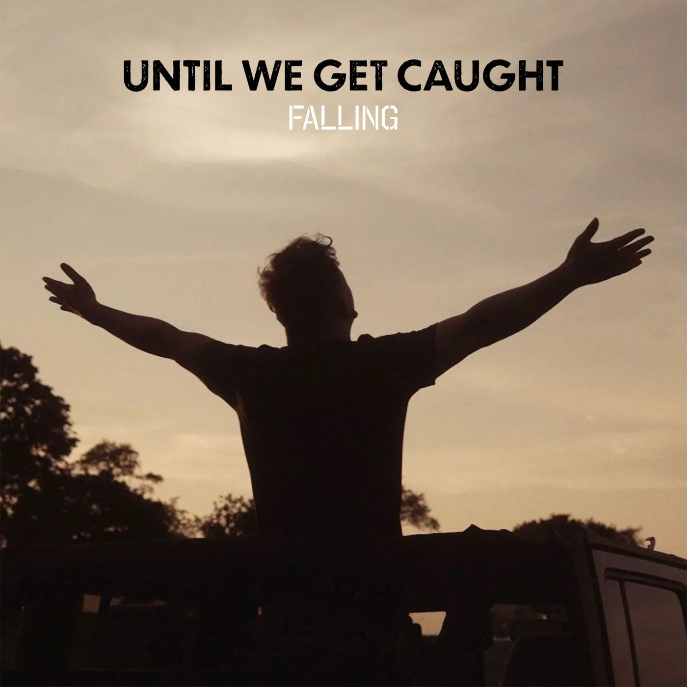 Until We Get Caught - Falling [single] (2020)