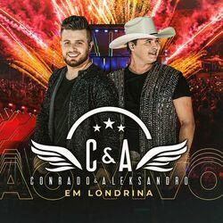 Conrado e Aleksandro – Ao Vivo em Londrina 2020 CD Completo