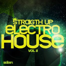 Album cover of Straight Up Electro House! Vol. 8 (Worldwide)