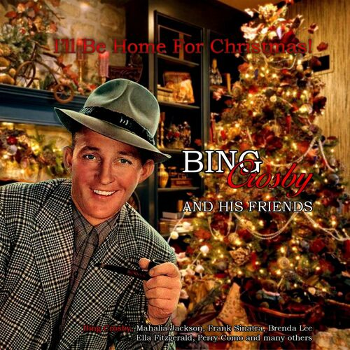 I Ll Be Home For Christmas Bing Crosby.Various Artists I Ll Be Home For Christmas Bing Crosby